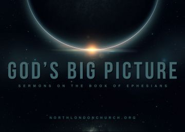 God's Big Picture - Sermons on the book of Ephesians