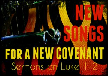New Songs for a New Covenant